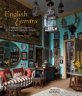 English Eccentric: A celebration of imaginative, intriguing and truly stylish interiors Cover Image