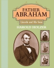 Father Abraham: Lincoln and His Sons Cover Image