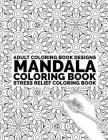 Adult Coloring Book Mandala: Coloring Book Stress Relief Coloring Book Cover Image