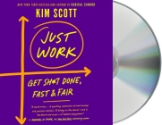 Just Work: How to Root Out Bias, Prejudice, and Bullying to Build a Kick-Ass Culture of Inclusivity Cover Image
