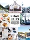 Road Trips: A Guide to Travel, Adventure, and Choosing Your Own Path Cover Image