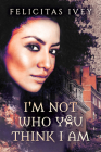 I'm Not Who You Think I Am Cover Image
