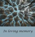 Funeral Guest Book (Hardcover): memory book, comments book, condolence book for funeral, remembrance, celebration of life, in loving memory funeral gu Cover Image