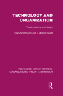 Technology and Organization (Rle: Organizations): Power, Meaning and Deisgn (Routledge Library Editions: Organizations) Cover Image