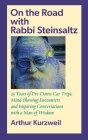 On the Road with Rabbi Steinsaltz: 25 Years of Pre-Dawn Car Trips, Mind-Blowing Encounters and Inspiring Conversations with a Man of Wisdom Cover Image