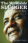 The Westside Slugger: Joe Neal's Lifelong Fight for Social Justice (Shepperson Series in Nevada History #1) Cover Image