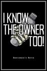 I Know The Owner Too: Barkeeper Notizbuch Bartender Planer Tagebuch (Liniert, 15 x 23 cm, 120 Linierte Seiten, 6