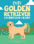 Cute Golden Retriever Coloring Book for Kids Cover Image