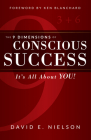 The 9 Dimensions of Conscious Success: It's All about You! Cover Image