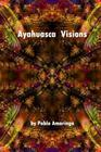 Ayahuasca Visions Cover Image