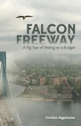 Falcon Freeway: A Big Year of Birding on a Budget Cover Image
