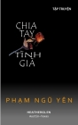 Chia Tay Tình Già: A collection of short stories in Vietnamese by Phạm Ngũ Yên Cover Image