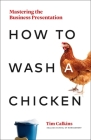 How to Wash a Chicken: Mastering the Business Presentation Cover Image