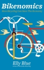 Bikenomics: How Bicycling Can Save the Economy Cover Image