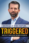 Triggered: How the Left Thrives on Hate and Wants to Silence Us Cover Image