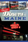 Classic Diners of Maine Cover Image