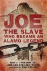Joe, the Slave Who Became an Alamo Legend Cover Image