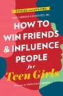 How to Win Friends and Influence People for Teen Girls Cover Image