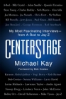 CenterStage: My Most Fascinating Interviews—from A-Rod to Jay-Z Cover Image