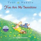 YOU ARE MY SUNSHINE (Toot & Puddle #3) Cover Image