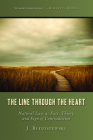 The Line Through the Heart: Natural Law as Fact, Theory, and Sign of Contradiction Cover Image