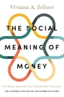 The Social Meaning of Money: Pin Money, Paychecks, Poor Relief, and Other Currencies Cover Image