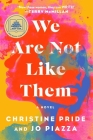 We Are Not Like Them: A Novel Cover Image