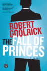 The Fall of Princes: A Novel Cover Image