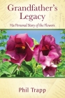 Grandfather's Legacy: His Personal Story of the Flowers Cover Image