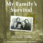 My Family's Survival: The True Story of How the Shwartz Family Escaped the Nazis and Survived the Holocaust Cover Image