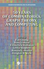 50 Years of Combinatorics, Graph Theory, and Computing (Discrete Mathematics and Its Applications) Cover Image