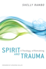 Spirit and Trauma: A Theology of Remaining Cover Image