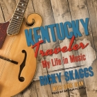 Kentucky Traveler Lib/E: My Life in Music Cover Image