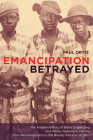 Emancipation Betrayed: The Hidden History of Black Organizing and White Violence in Florida from Reconstruction to the Bloody Election of 192 Cover Image