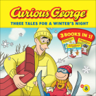Curious George: Three Tales for a Winter's Night Cover Image
