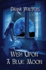 Wish Upon A Blue Moon Cover Image