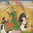 In Pursuit of Empire: Treasures from the Toor Collection of Sikh Art Cover Image