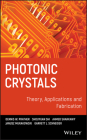 Photonic Crystals: Theory, Applications and Fabrication (Wiley Series in Pure and Applied Optics #68) Cover Image