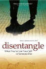 Disentangle: When You've Lost Your Self in Someone Else Cover Image