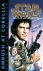 Ambush at Corellia: Star Wars Legends (The Corellian Trilogy) (Star Wars: The Corellian Trilogy - Legends #1) Cover Image