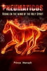 Pneumaticos: Riding on the wind of the Holy Spirit Cover Image