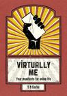 Virtually Me: Your manifesto for online life Cover Image