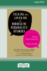 Talking to a Loved One with Borderline Personality Disorder: Communication Skills to Manage Intense Emotions, Set Boundaries, and Reduce Conflict (16p Cover Image