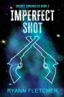 Imperfect Shot Cover Image