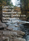 Land Use Effects on Streamflow and Water Quality in the Northeastern United States Cover Image