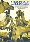 A Field Manual of Camel Diseases: Traditional and Modern Healthcare for the Dromedary Cover Image