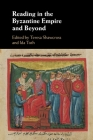 Reading in the Byzantine Empire and Beyond Cover Image