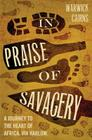 In Praise of Savagery Cover Image