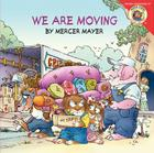 Little Critter: We Are Moving Cover Image