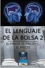 El Lenguaje de la Bolsa 2: El Precio, El Precio Y... El Precio Cover Image